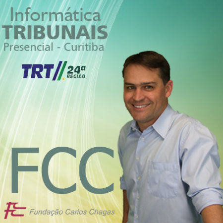 PRESENCIAL 4 – CURITIBA    Tribunais / FCC