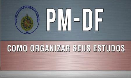 PM DF – Como organizar seus estudos