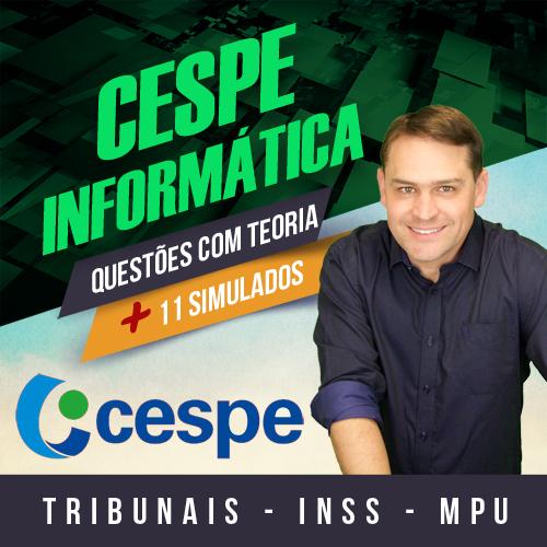 CESPE | INFORMÁTICA | 11 Simulados