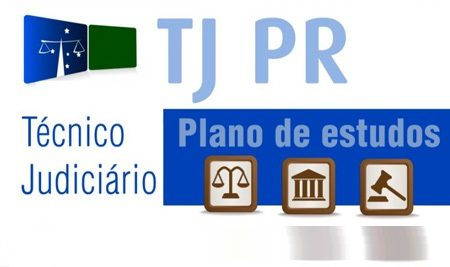 TJ PR – Plano de Estudos (Técnico Judiciário)