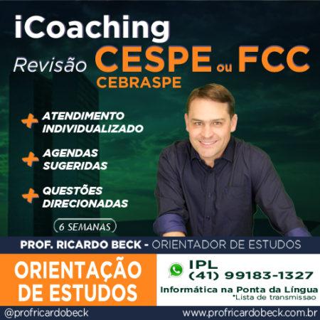 iCoaching Especial de REVISÃO – CESPE ou FCC