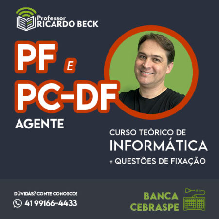 CEBRASPE | Teoria + Questões | INFORMÁTICA PC-DF Agente